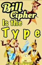 Bill Cipher Is The Type [EDITANDO] by _Mrs_Discord_