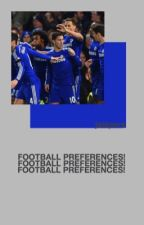 FOOTBALL PREFERENCES! by jaispers