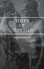 Theft of Thrones by pocketofsunshine101