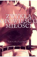 Zwykła Opowieść o Miłości [ZAWIESZONE] by FujimakiSayuri
