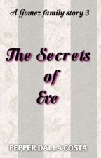 The SECRETS of EVE by PepperDallaCosta