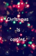 Christmas is coming by love_story_reader_