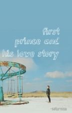 First Son, First Prince and His Love Story by saturnisa