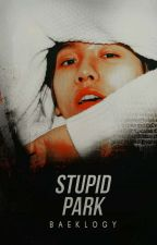 Stupid Park [ChanBaek] by baeklogy