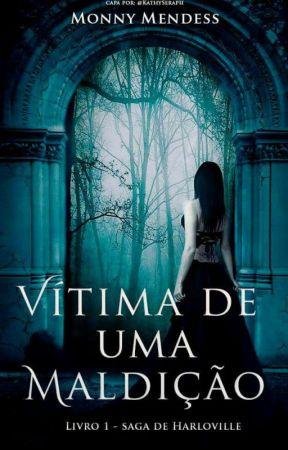 Vítimas De Uma Maldição (Em Andamento) by Monny_Mendess