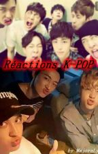 Recueil de réactions  [K-Pop] by majoralynn