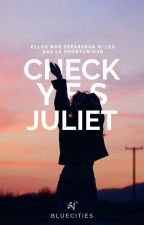 Check yes Juliet © (MN #2.5) by Bluecities