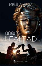 CODIGO DE LEALTAD by MelinaRiss