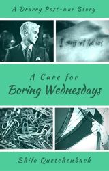 A Cure for Boring Wednesdays (HP - Drarry) by ShiloQuetchenbach