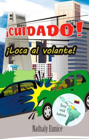 ¡Cuidado! Loca al Volante  by Nathalyeunice