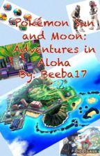 Pokemon Sun and Moon: Adventures In Alola  by bobcat5009