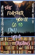 The further you'll go to find your dreams- The Dumping Ground Fanfiction  by The-Queer-Bookworm