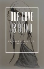 Our Love Is Blind (Creepypastas X Reader) by squishymilk