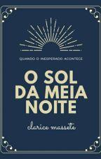 O Sol da Meia Noite by ClarieMas7