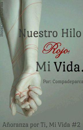 Nuestro Hilo Rojo, Mi Vida. by Compadeparca