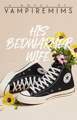His Bed Warmer Wife [To Be Publish Under LIB]