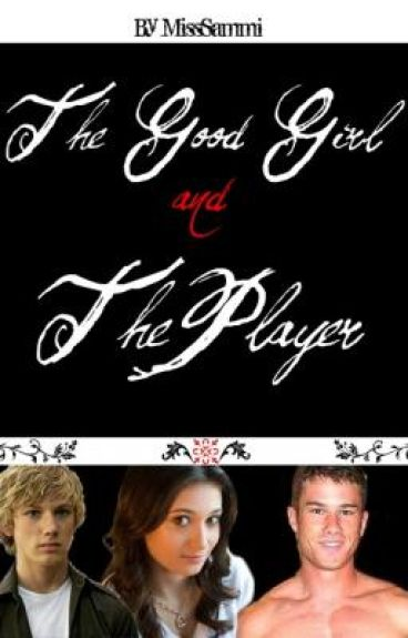 The Good Girl and The Player
