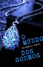 O Mundo Dos Sonhos by MizuNoMegami00