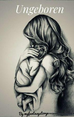 Ungeboren by myfxntasystory