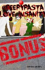 Creepypasta- Love Insanity Bonus by EyelessMarlne