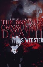 The Boy Who Conquered Death {Sneak Peek} by S_W_Writes