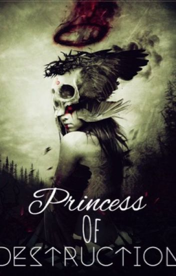 Princess Of Destruction- Under MAJOR Editing