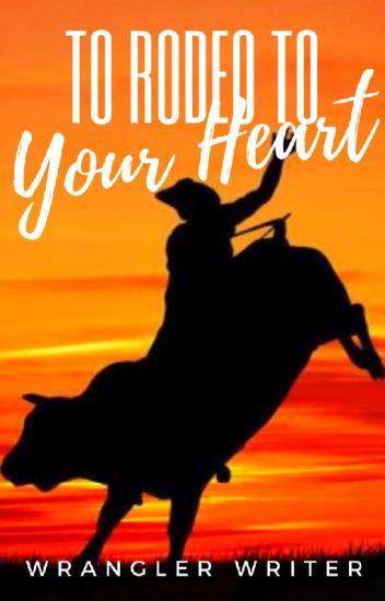 To Rodeo To Your Heart