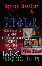 Titanlar ve Gerçek Masallar ile - YILBAŞI ÖZEL ('16 - '17) by Gercek_Masallar