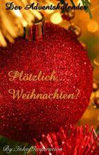 Plötzlich... Weihnachten?  by InkofInspiration