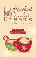 Hazelnut Hot Chocolate Dreams ▪ A Christmas Fairytale by AnabethEdenMara