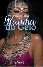 Inimigo Oculto-Rainha do Gelo   by AnaBonifacio