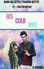 His Cold Wife (Marriage Series!!) by JstAnadaWritaNxtDor