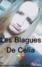 Les Blagues De Celia by EsketitScumGang
