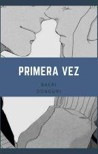 Primera Vez (BaeRi) by Donguri
