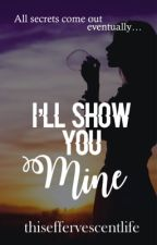 I'll Show You Mine by touchthesky4