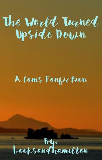 The World Turned Upside Down {AU lams}