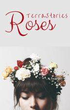 Roses ✓ by TerraStories