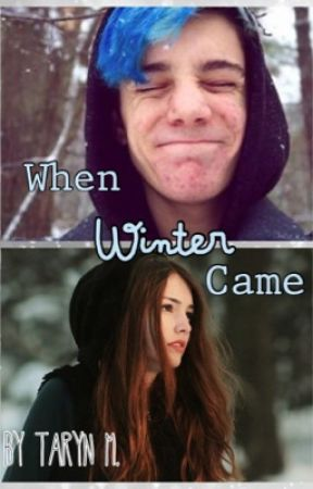 When Winter Came (CrankGamepays Fanfic) by Miss_Brightside__
