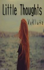 Little Thoughts by XxKlutz