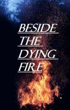 Beside The Dying Fire (Negan OC) by heyitsamzz