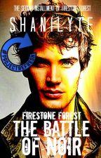 Firestone Forest: The Battle of Noir |BOOK 2| Wattys2017 by DreamLyte