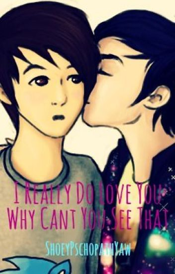 I Really Do Love You... Phan FanFic (Dan Howell And Phil Lester)