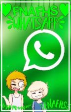 💚||FNAFHS WhatsApp||💚 by -QueenMaggie-