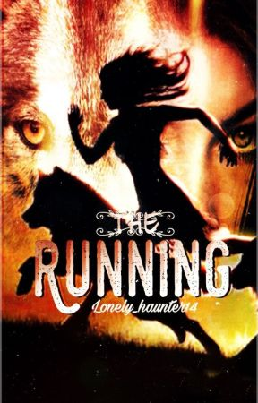 THE RUNNING by Lonely_haunter14