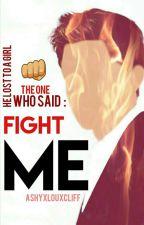 fight me. by louxdreams