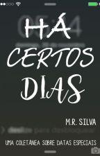 Há Certos Dias by MRSilva