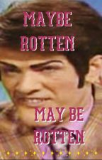 Maybe Rotten May Be Rotten- lazy town x reader by OldLadyWith20Cats