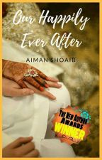 Our Happily Ever After  by AimanShoaib