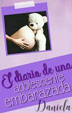 El diario de una Adolescente embarazada (corrigiendo) by Dannyalep