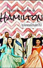típico de una fan de hamilton by VanessaSchuyler1763